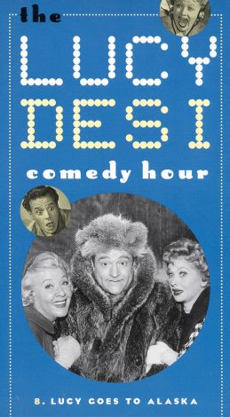 Lucy-Desi Comedy Hour : Lucy Goes to Alaska