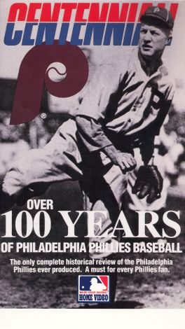 MLB: Phillies Centennial - Over 100 Years of Philadelphia Phillies Baseball