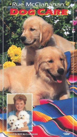 Rue McClanahan: The Dog Care Video Guide