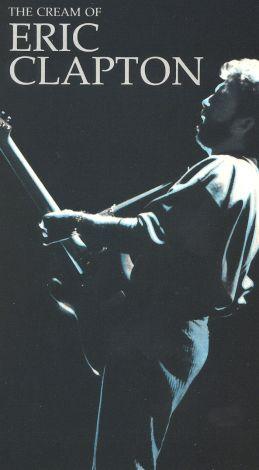 Eric Clapton: The Cream of Eric Clapton