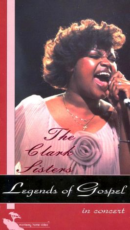 Legends of Gospel: The Clark Sisters in Concert