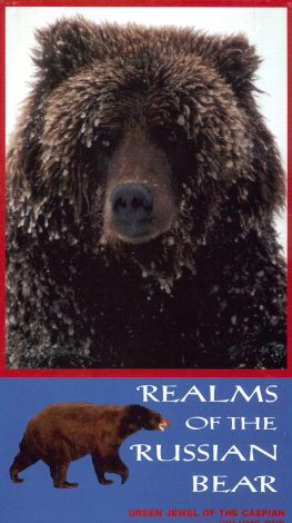 Nature : Realms of the Russian Bear: Green Jewel of the Caspian