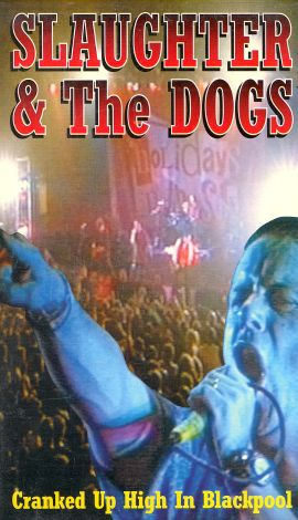 Slaughter and the Dogs: Cranked up Really High in Blackpool