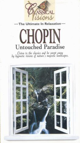 Classical Visions: Chopin - Untouched Paradise