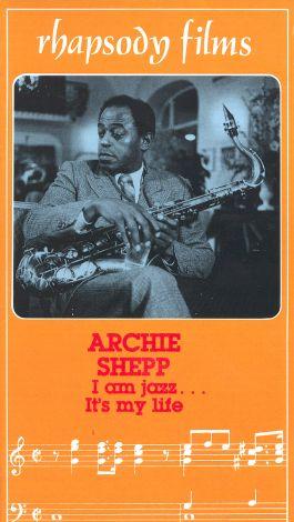 Archie Shepp: I Am Jazz