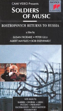 Soldiers of Music: Rostropovich Returns to Russia