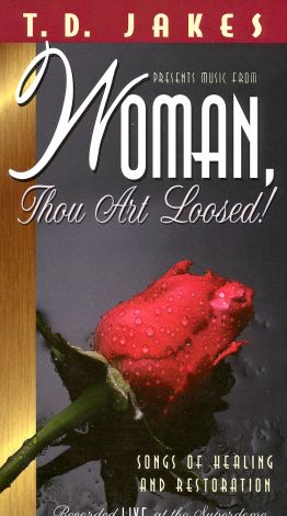 T.D. Jakes Presents Music from Woman Thou Art Loosed! Songs of Healing and Restoration