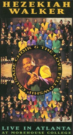 Hezekiah Walker and the Love Fellowship Crusade Choir: Live in Atlanta at Morehouse College