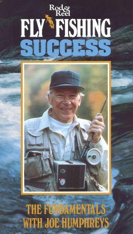 Rod & Reel - Fly Fishing Success, Vol. 1: The Fundamentals with Joe Humphreys