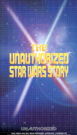Unauthorized Star Wars Story
