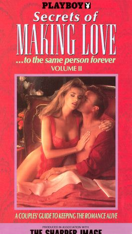 Playboy: Secrets of Making Love... to the Same Person Forever, Vol. 2