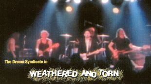Dream Syndicate: Weathered and Torn