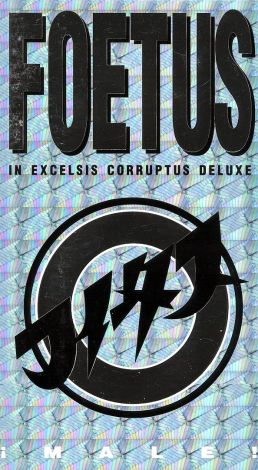 Foetus: In Excelsis Corruptus Deluxe - Male