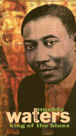 Tribute to Muddy Waters: King of the Blues