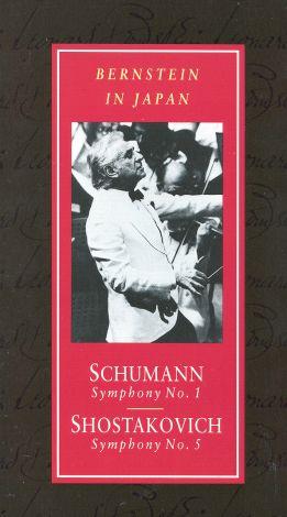 Leonard Bernstein: Bernstein in Japan - Schumann Symphony No. 1 and Shostokovich Symphony No. 5