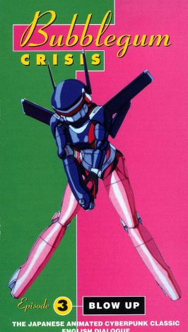 Bubblegum Crisis : Blow Up