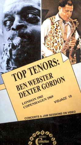 Ben Webster and Dexter Gordon: Top Tenors - London 1956 and Copenhagen 1969