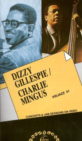 Dizzy Gillespie/Charlie Mingus: Concert and Jam Sessions on Video