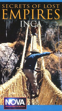 NOVA : Secrets of Lost Empires: The Inca