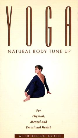 Yoga with Linda Arkin: Yoga Natural Body Tune-Up