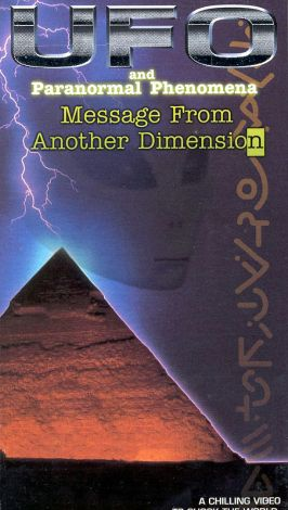 UFO and Paranormal Phenomena: Message from Another Dimension