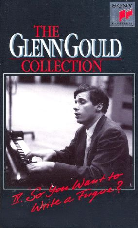 Glenn Gould Collection, Vol. 4: So You Want to Write a Fugue?