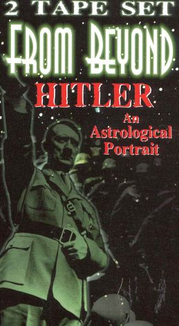 From Beyond: Hitler - An Astrological Portrait