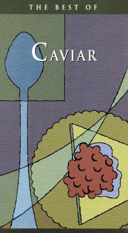 The Best of Caviar