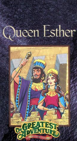 Greatest Adventure: Stories from the Bible : Queen Esther