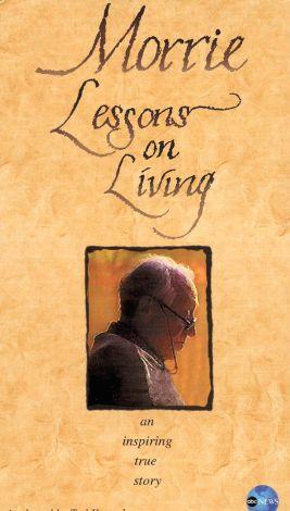 Morrie: Lessons on Living