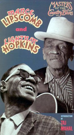 Masters of the Country Blues: Mance Lipscomb and Lightnin' Hopkins