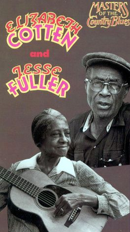 Masters of the Country Blues: Elizabeth Cotton and Jesse Fuller
