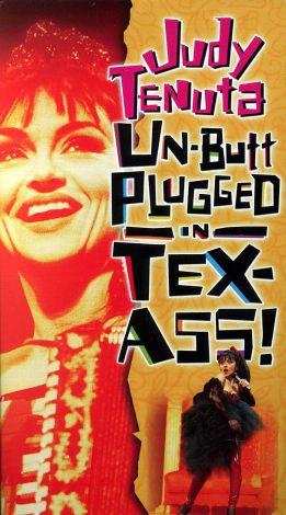 Judy Tenuta: Un-Butt Plugged in Tex-ass!