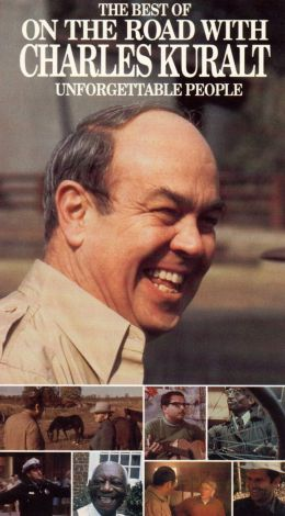 The Best of On the Road with Charles Kuralt: Unforgettable People