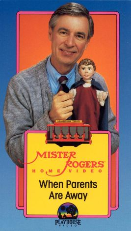 Mister Rogers Home Video: When Parents Are Away