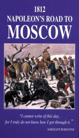 Campaigns of Napoleon, Volume 1: 1812 - Napoleon's Road to Moscow