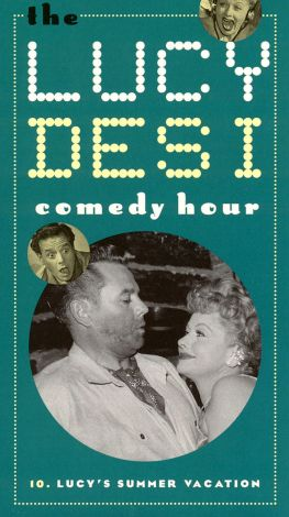 Lucy-Desi Comedy Hour : Lucy's Summer Vacation