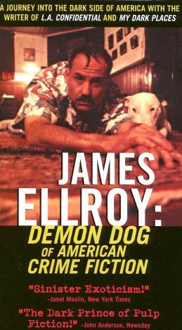 James Ellroy: Demon Dog of American Crime Fiction