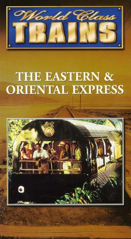 World Class Trains : The Eastern and Oriental Express