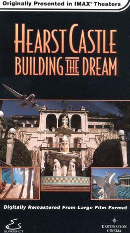 Hearst Castle: Building the Dream
