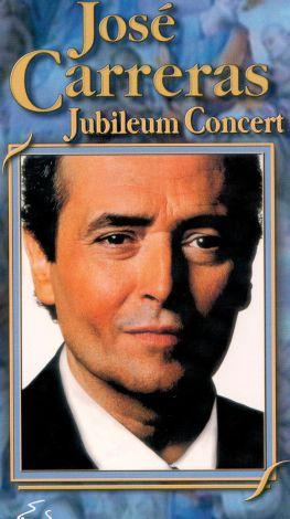Jose Carreras: Jubilaeum Concert
