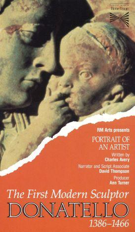 Portrait of an Artist: Donatello - The First Modern Sculptor