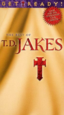 T.D. Jakes: Get Ready! - The Best of T.D. Jakes