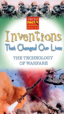 Just the Facts: Inventions That Changed Our Lives - The Technology of Warfare