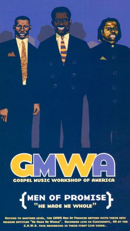 GMWA Men of Promise: He Made Me Whole