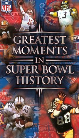 NFL: Greatest Moments in Super Bowl History