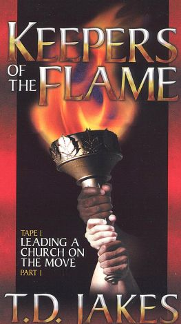 T.D. Jakes: Keepers of the Flame, Tape 1 - Leading a Church on the Move 1