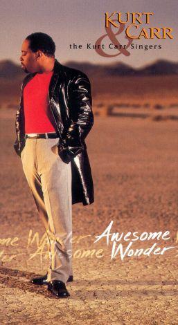 Kurt Carr and the Kurt Carr Singers: Awesome Wonder