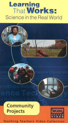 Learning That Works: Science in the Real World - Community Projects