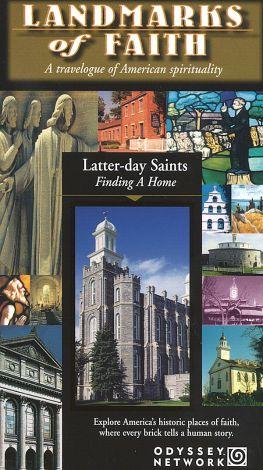 Landmarks of Faith: Latter-Day Saints - Finding a Home